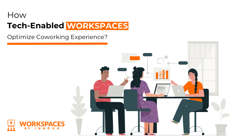 How Tech-Enabled Workspaces Enhance Coworking Experience